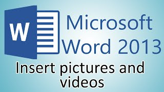 Microsoft Word 2013 Tutorials - Insert pictures and videos