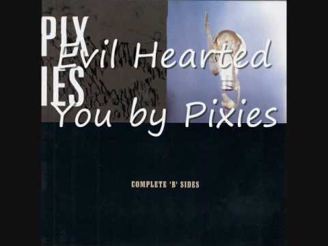Pixies - Evil Hearted You