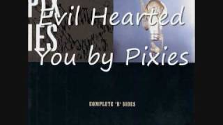 Watch Pixies Evil Hearted You video