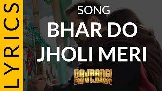 Bhar Do Jholi Meri Song Lyrics   Bajrangi Bhaijaan Movie   Adnan Sami   Salman Khan