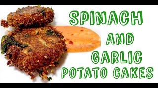 Spinach and Garlic Potato Cakes Recipe | Vegan