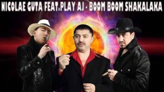 Nicolae Guta, Cristi Dules Feat.Play AJ - Boom Shakalaka 2012 HD