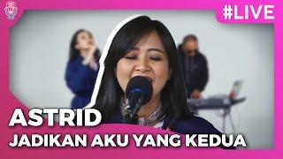 Download Lagu AstriD | JADIKAN AKU YANG KEDUA #LIVE Gratis STAFABAND