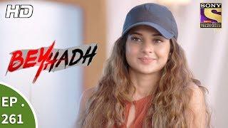 Beyhadh - बेहद - Ep 261 - 11th October, 2017