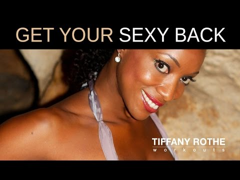 Get your SEXY BACK with this Fat Burning, Calorie Blasting, Body-Sculpting Workout by Tiffany Rothe