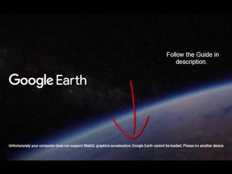 Unfortunately Your Computer Does Not Support WebGL Graphics Acceleration; Google Earth Fix