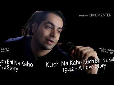 Kuch Na Kaho || Rahul Shetty || 1942 - A Love Story