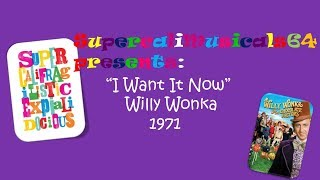 I Want It Now- Lyrics Willy Wonka and the Chocolate Factory 1971