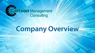 Carlson Management Consulting: Company Overview