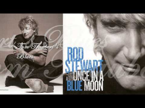 Rod Stewart - Tom Trauberts Blues