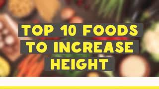 Top ten foods for increase height