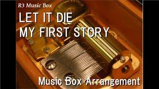 """LET IT DIE/MY FIRST STORY [Music Box] (Game """"LET IT DIE"""" BGM)"""