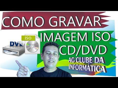 Como gravar qualquer imagem ISO em CD e DVD