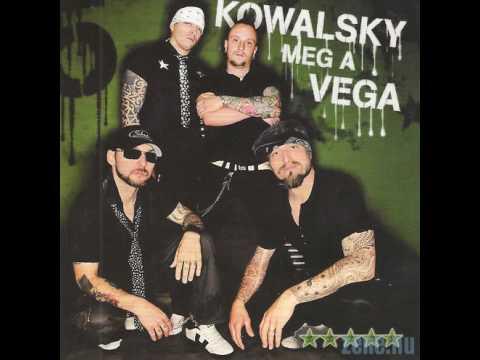 Kowalsky Meg A Vega - Leszakadhat Az ég