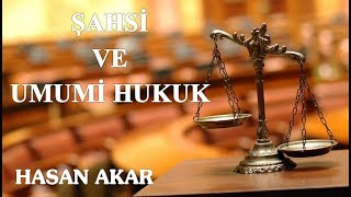Hasan Akar - Şahsi ve Umumi Hukuk (Ehemmiyetlidir)