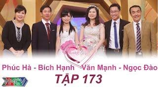 Phúc Hà - Bích Hạnh   Văn Mạnh - Ngọc Đào   VỢ CHỒNG SON   Tập 173   11/12/2016
