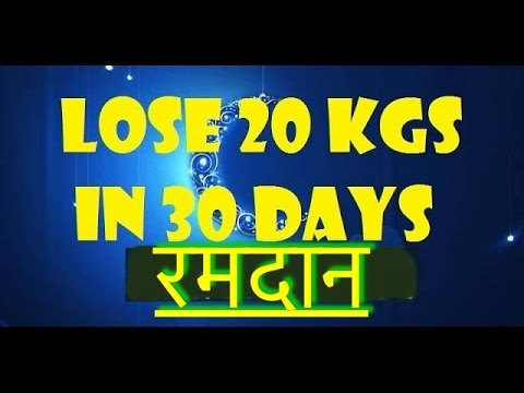 Lose Weight Fast 20 Kgs in 30 Days | Ramadan Meal Plan | Meal Plan in Hindi | lose 20kg in 1 month