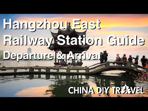 Hangzhou East Railway Station Guide - departure and arrival