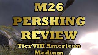 M26 Pershing Review (Tier VIII American Medium) (World of Tanks Xbox)