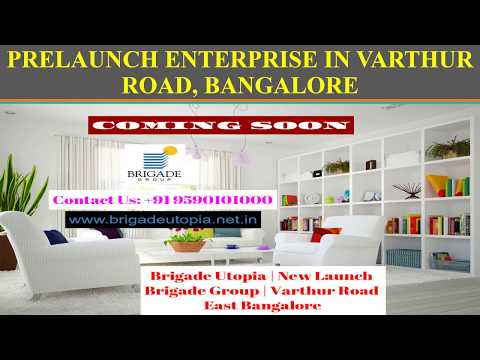 PRELAUNCH ENTERPRISE IN VARTHUR ROAD, BANGALORE - BRIGADE GROUP APARTMENTS FOR SALE