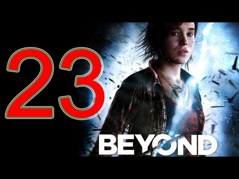 Beyond Two Souls Walkthrough part 23 No Commentary Gameplay Let's play Beyond Two Souls Walkthrough