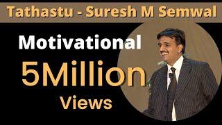 Suresh M Semwal | Motivational Speaker | Hindi | Part 02