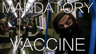 Video: COVID Mandatory Vaccine (film) - Zachary Denman