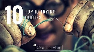 Top 10 Trying Quotes