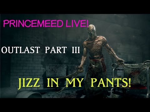 Princemeed Maingame - Outlast Part 3 | Jizz In My Pants! video