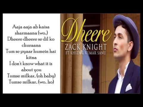 Zack Knight Dheere Lyrics video