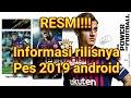 RESMI! informasi rilisnya pes 2019 android