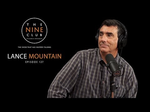 Lance Mountain | The Nine Club With Chris Roberts - Episode 127