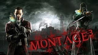 Epic Dishonored High Chaos Montage ³ feat TheRealZero, Sergio iafrate & Sacreth