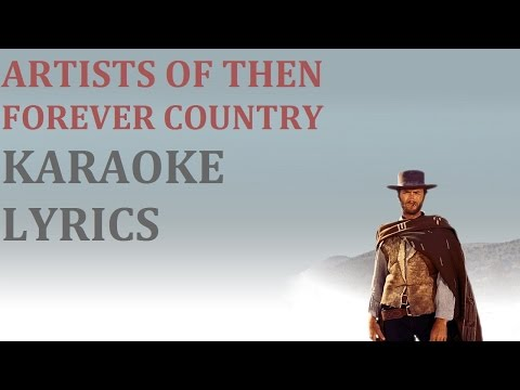 ARTISTS OF THEN - COUNTRY FOREVER KARAOKE COVER LYRICS