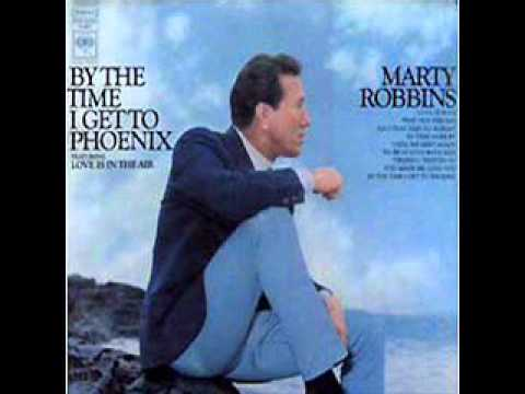 Marty Robbins - By The Time i Get to Phoenix