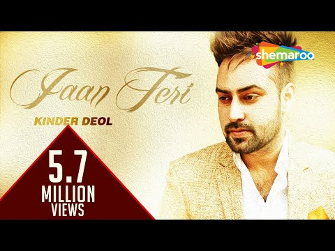 Jaan Teri | Kinder deol I New Punjabi Songs 2016