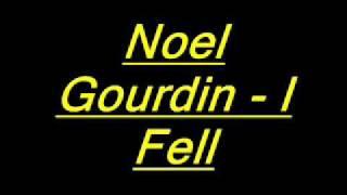 Watch Noel Gourdin I Fell video