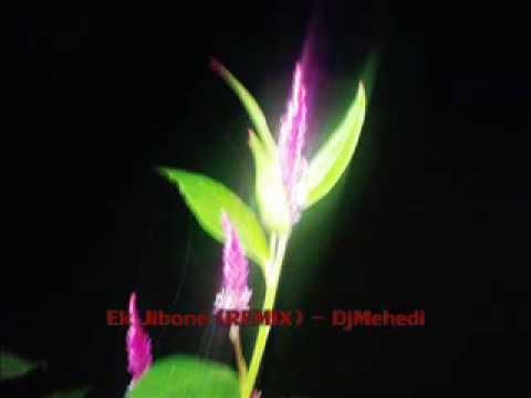 Ek Jibon (remix) - Djmehedi Exclusive video