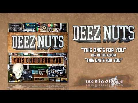 Deez Nuts - This Ones For You