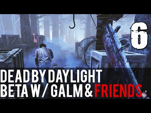 [6] Dead by Daylight Beta w/ GaLm and friends