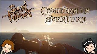 SEA OF THIEVES | EP.1 COMIENZA LA AVENTURA - GAMEPLAY ESPAÑOL