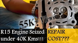 R15 Engine Seized | BIG MISTAKE | Don't Do This EVER!!!