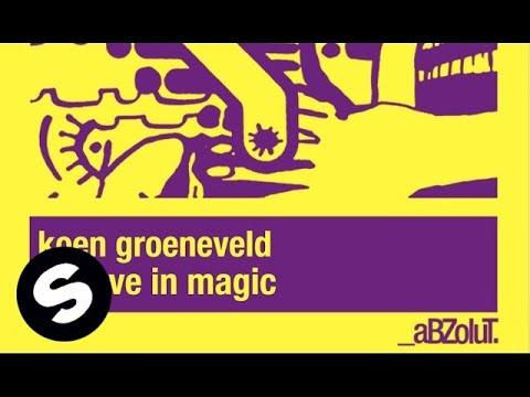 Koen Groeneveld - Believe in Magic (Original Mix)