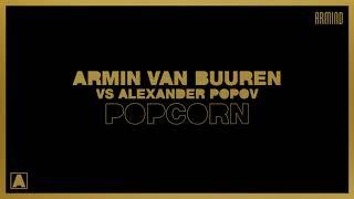 Armin Van Buuren Vs Alexander Popov - Popcorn