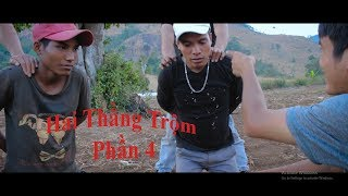 Hai Thằng Trộm P4 | Đi Trộm Xe và Cái Kết | Phim Hài Làng