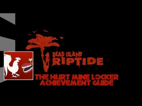 Dead Island: Riptide - The Hurt Mine Locker Guide