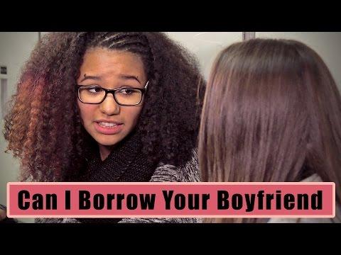 Can I borrow Your Boyfriend?
