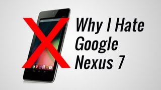 Why I HATE the Google Nexus 7