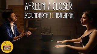 Download Afreen / Closer | Soundarya Jayachnadran | Asa Singh on Bsides 3Gp Mp4