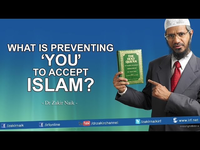 What is Preventing 'YOU'  to accept  Islam?